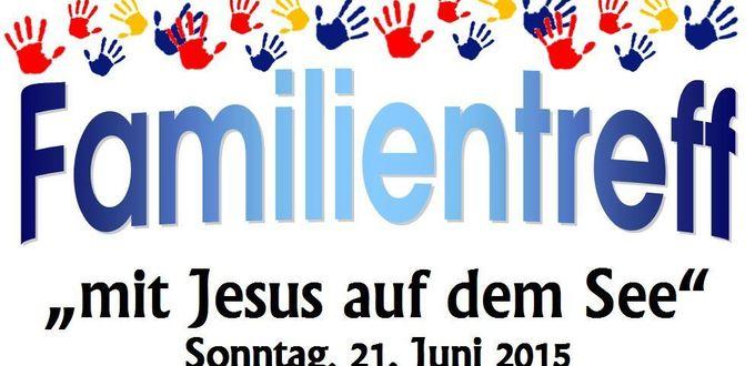 """Familientreff: """"Mit Jesus auf dem See"""" – am Sonntag, 21. Juni"""