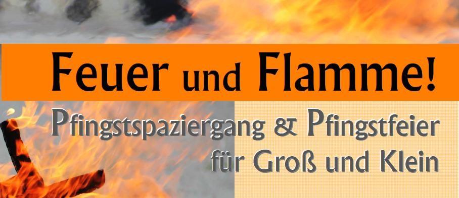 Feuer und Flamme – Pfingstspaziergang, Familiengottesdienst und Pfingstfeuer